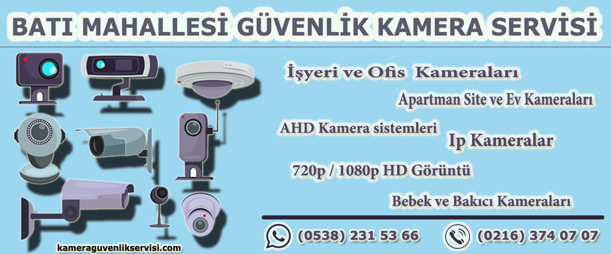 batı mahallesi güvenlik kamera servisi kameraguvenlikservisi.com
