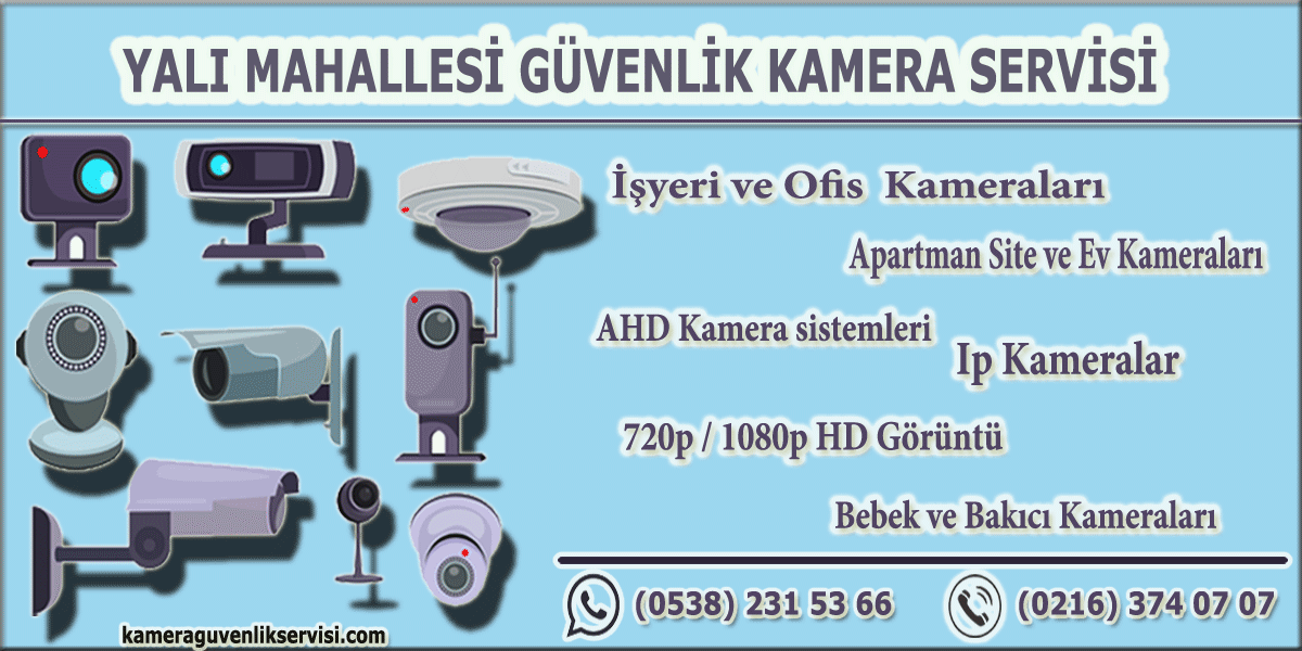 Kartal Yalı Mahallesi Güvenlik Kamera Servisi kameraguvenlikservisi.com