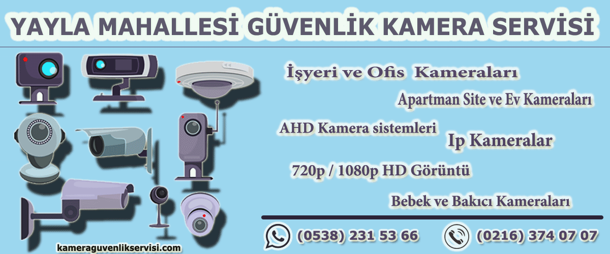 yayla mahallesi güvenlik kamera servisi kameraguvenlikservisi.com