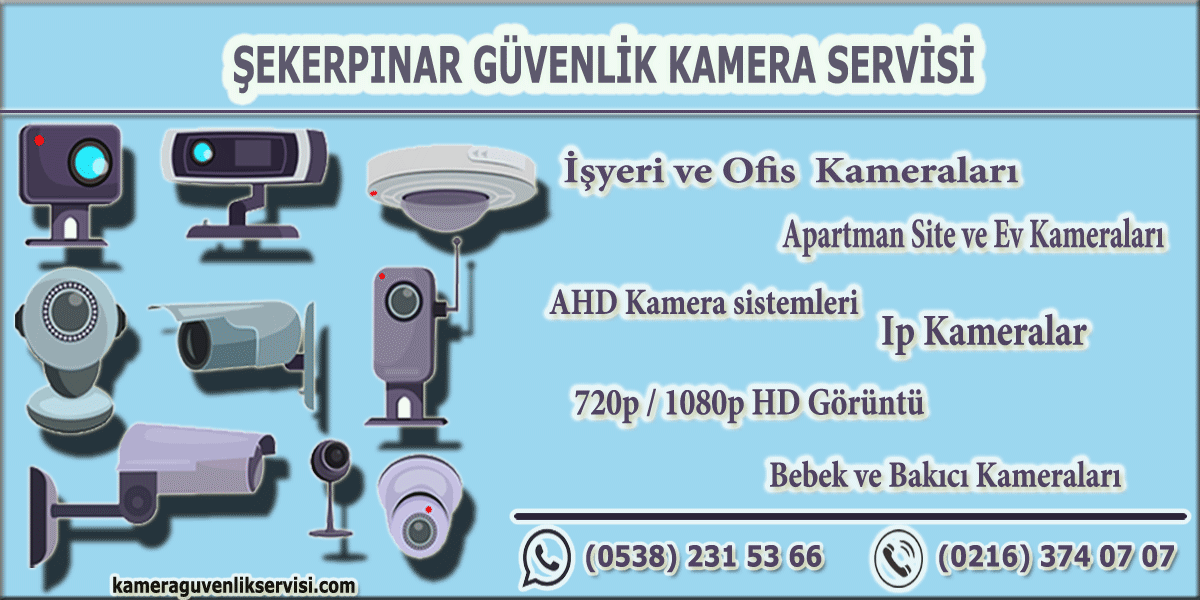 şekerpınar güvenlik kamera servisi kameraguvenlikservisi.com