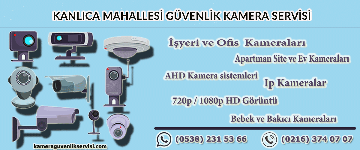 kanlıca-mahallesi-güvenlik-kamera-servisi
