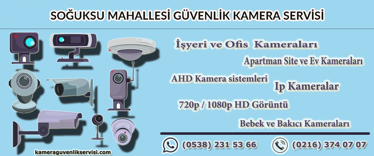 soğuksu-mahallesi-güvenlik-kamera-servisi